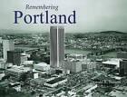 Remembering Portland by Donald R Nelson (Paperback / softback, 2010)