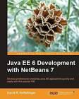 Java EE 6 Development with NetBeans 7 by David R. Heffelfinger (Paperback, 2011)