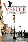 The Venice Experiment: A Year of Trial and Error Living Abroad by Ben Robbins, Barry Frangipane (Hardback, 2011)