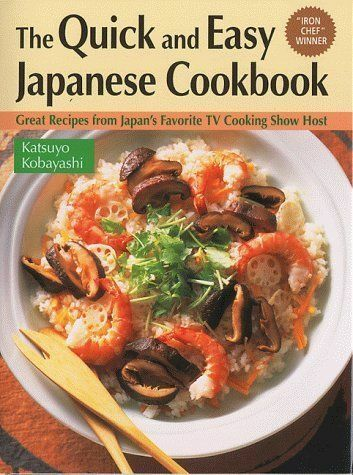 The quick and easy Japanese cookbook: great recipes from Japan's favourite TV