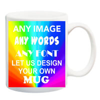 DESIGN YOUR OWN MUG ANY IMAGE WORDS FONT PERSONALISED MUG