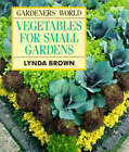 Gardeners' World  Vegetables for Small Gardens by Lynda Brown (Paperback, 1993)