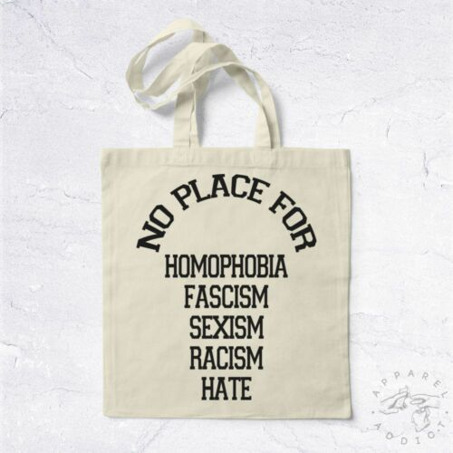 NEW Tote Bag No Place For Homophobia Fascism Sexism Racism Hate BIO Peace