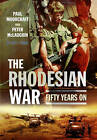 The Rhodesian War: Fifty Years on from UDI by Peter McLaughlin, Paul Moorcraft (Paperback, 2015)