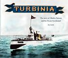 Turbinia: The Story of Charles Parsons and His Ocean Greyhound by Ken Smith (Paperback, 2009)