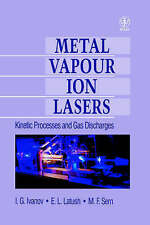 Metal Vapour Ion Lasers: Kinetic Processes and Gas Discharges by Ivanov