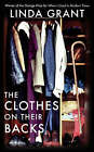 The Clothes on Their Backs by Linda Grant (Paperback, 2008)