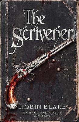 1 of 1 - The Scrivener (Cragg & Fidelis) by Blake, Robin