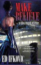 Edna Ferber Mysteries: Make Believe 3 by Ed Ifkovic (2012, Hardcover)