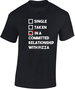 In a Committed Relationship With Pizza T-shirt Funny Joke Gift Birthday Food