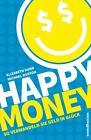 Happy Money von Elizabeth Dunn und Michael Norton (2014, Kunststoffeinband)
