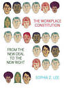 The Workplace Constitution from the New Deal to the New Right: Race, Labor, and Conservative Politics by Sophia Z. Lee (Paperback, 2014)