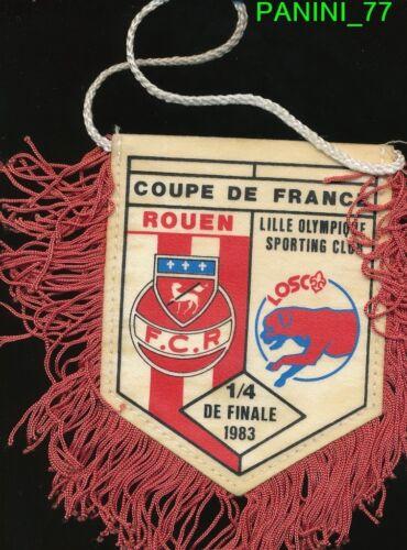 PETIT FANION 10*9 CM FC.ROUEN Vs LILLE LOSC 1/4 COUPE DE FRANCE 1983 RARE
