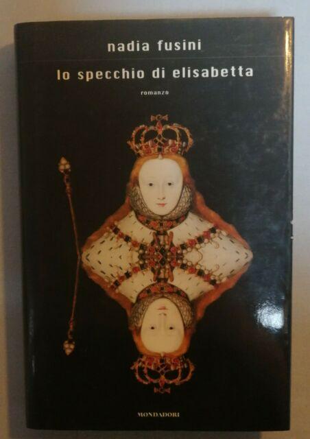 """NADIA FUSINI """"LO SPECCHIO DI ELISABETTA"""" 2001"""