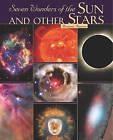 Seven Wonders of the Sun and Other Stars by Rosanna Hansen (Hardback, 2011)