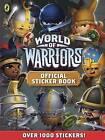 World of Warriors Official Sticker Book by Penguin Books Ltd (Paperback, 2015)