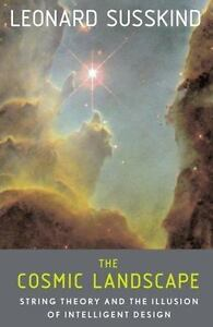 The Cosmic Landscape: String Theory and the Illusion of Intelligent Design  Suss 6