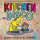 Kitchen Disco by Clare Foges (Paperback, 2015)