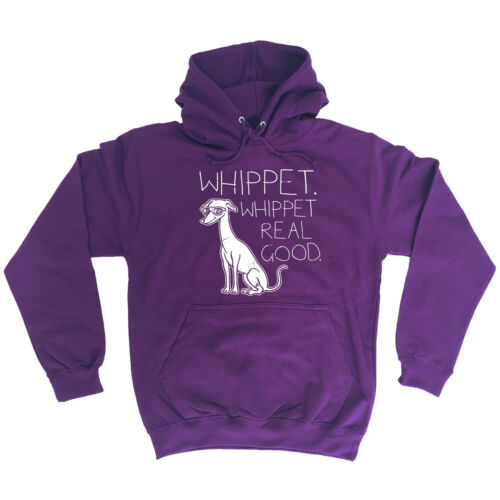 Whippet Real Good HOODIE hoody Dog Cute Puppy Cool Top Funny birthday gift