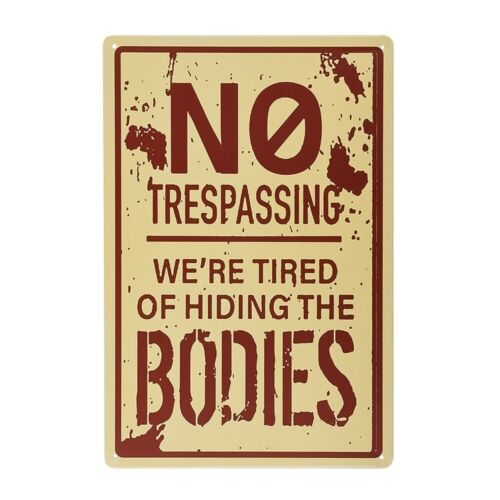 Retro Fashion Chic Funny Metal Tin Sign No Trespassing We/'re Tired of Hiding