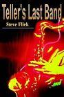 Teller's Last Band by Steve Flick (Paperback / softback, 2002)