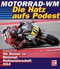 Motorrad - WM 2014 von Friedemann Kirn (2014, Gebundene Ausgabe)