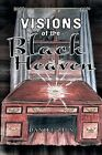 Visions of the Black Heaven by Daniel Zien (Paperback / softback, 2013)