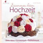 Zusammen feiern. Hochzeit von Annette Diepolder (2013, Gebundene Ausgabe)