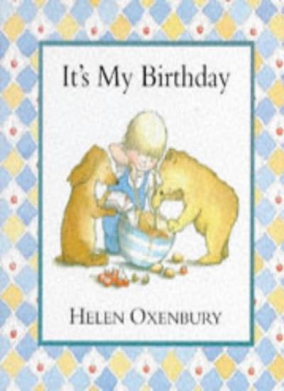 It's My Birthday By Helen Oxenbury. 9780744532678