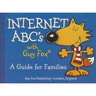Internet ABCs with Guy Fox: A Guide for Families by Frederik Ulmer, Judith Boyce, Kimberly Braff (Paperback, 2006)