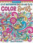 Notebook Doodles Color Swirl: Coloring & Activity Book by Jess Volinski (Paperback / softback, 2015)