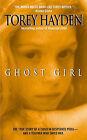 Ghost Girl by Torey L. Hayden (Paperback, 2003)