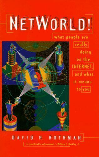 NetWorld! : What People Are Really Doing on the Internet, and What It Means...