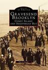 Gravesend, Brooklyn: Coney Island and Sheepshead Bay by Eric J Ierardi (Paperback / softback, 1996)