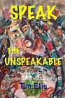 Speak the Unspeakable: Cool Words for an Overheating World by Tim Ellis (Paperback / softback, 2015)