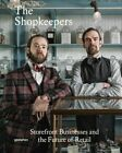The Shopkeepers: Storefront Businessesand the Future of Retail by Die Gestalten Verlag (Hardback, 2015)