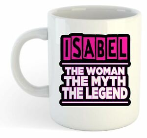 Isabel-The-Woman-The-Myth-The-Legend-Mug-Name-Personalised-Funky-Gift
