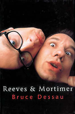 REEVES & MORTIMER., Dessau, Bruce., Used; Like New Book