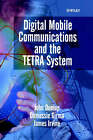 Digital Mobile Communications and the Terrestrial Trunked Radio Systems (TETRA) by Demessie Girma, etc., John Dunlop, James Irvine (Hardback, 1999)