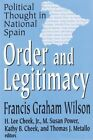 Order and Legitimacy: Political Thought in National Spain by Francis Graham Wilson (Hardback, 2004)