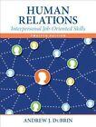Human Relations: Interpersonal Job-Oriented Skills by Andrew J. DuBrin (Hardback, 2014)