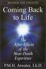 Coming Back To Life: The After-Effects of the Near-Death Experience