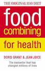Food Combining for Health: The bestseller that has changed millions of lives by Doris Grant, Jean Joice (Paperback, 1991)