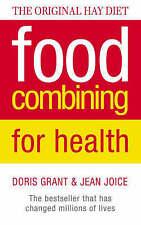 Food Combining for Health: The Original Hay Diet, Joice, Jean, Grant, Doris, Acc