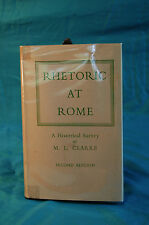 Rhetoric At Rome A Historical Survey by M. L. Clarke 1966 reprint Barnes & Noble