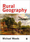 Rural Geography: Processes, Responses and Experiences in Rural Restructuring by Michael Woods (Paperback, 2004)