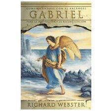 Gabriel: Comunicándose con el arcángel para la inspiración y la reconciliación (