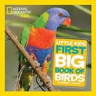 National Geographic Little Kids First Big Book of Birds by Catherine D. Hughes (Hardback, 2016)