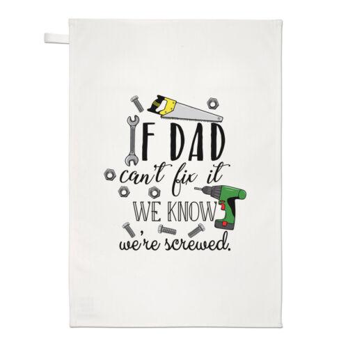 Si papa ne peut la réparer nous savons QUE NOUS SOMMES FOUTUS Thé Serviette Plat Tissu-Fête des Pères