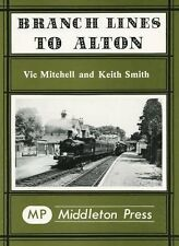 Branch Lines to Alton by Vic Mitchell, Keith Smith (Hardback, 1984)